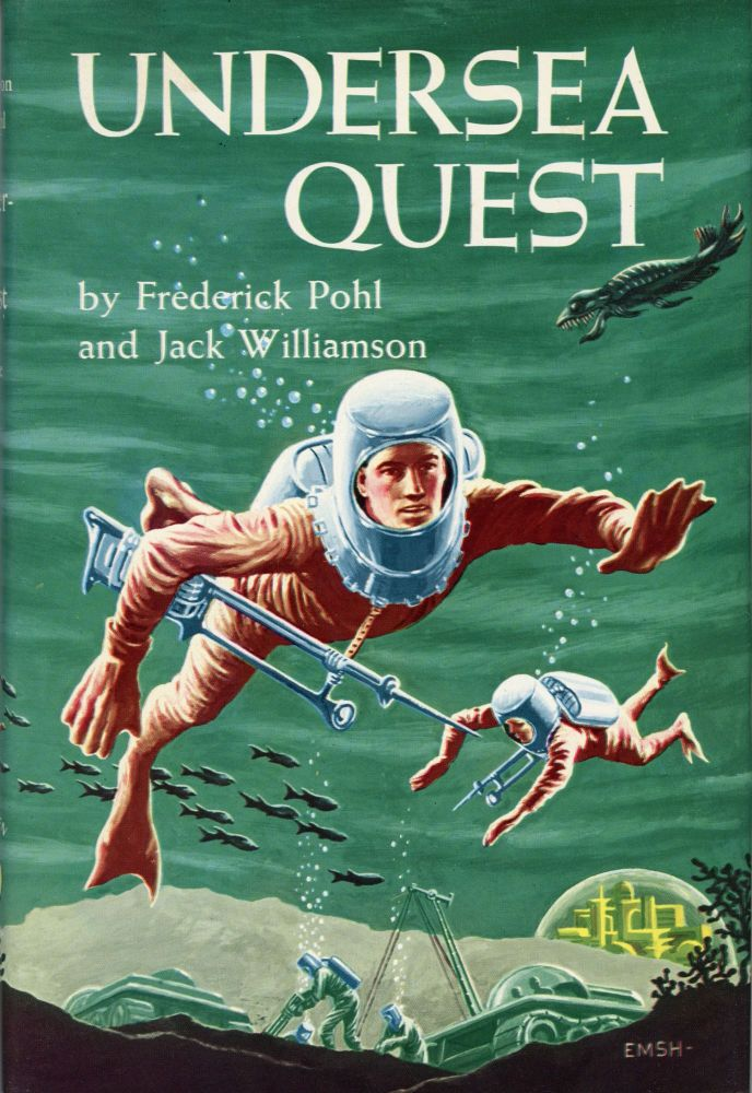 UNDERSEA QUEST. Frederik Pohl, Jack Williamson.