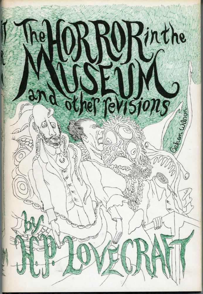 THE HORROR IN THE MUSEUM AND OTHER REVISIONS. Lovecraft.