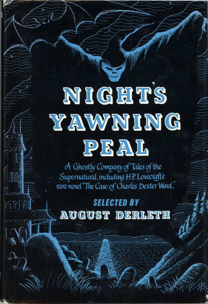 NIGHT'S YAWNING PEAL: A GHOSTLY COMPANY. August Derleth.