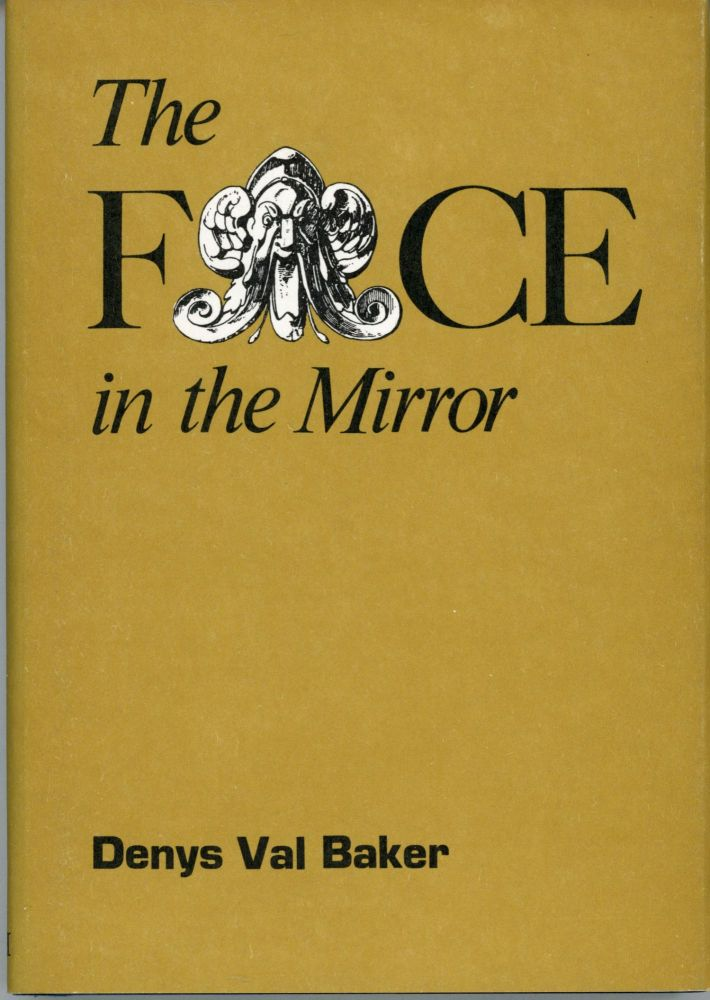 THE FACE IN THE MIRROR. Denys Val Baker.