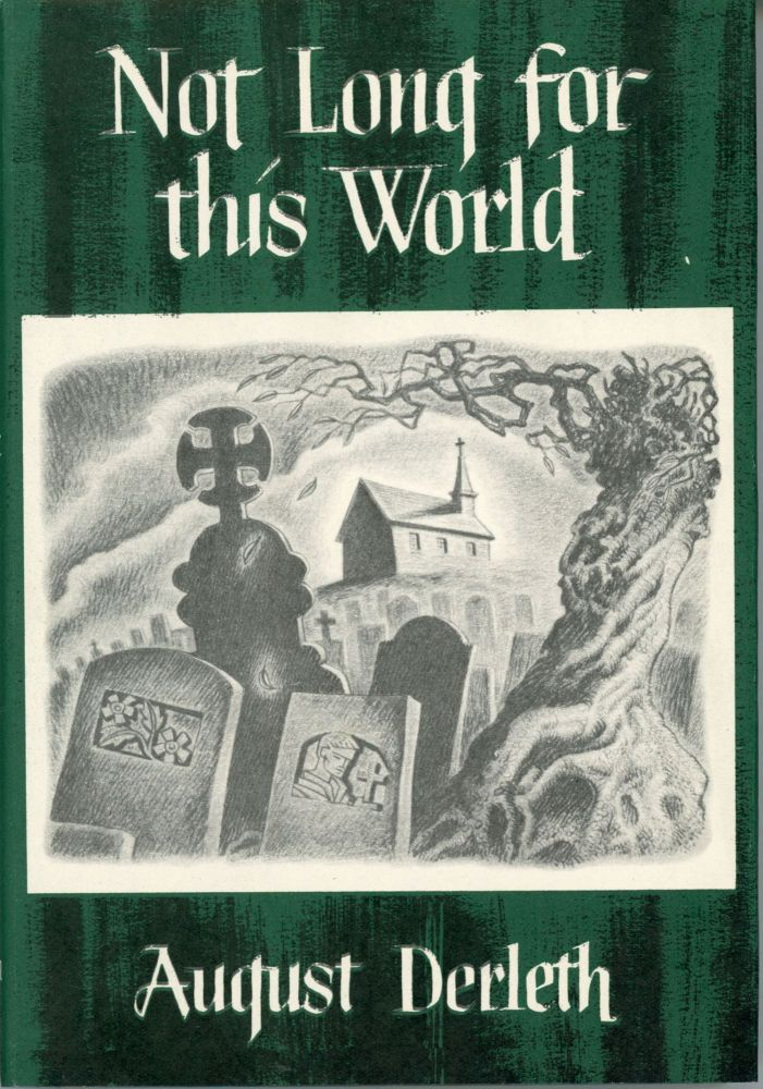 NOT LONG FOR THIS WORLD. August Derleth.