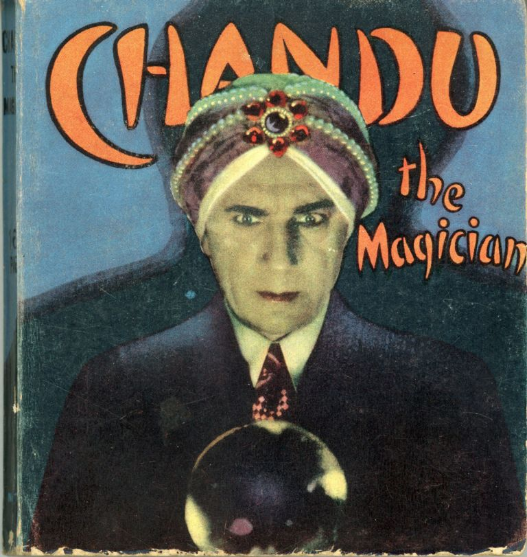 "CHANDU THE MAGICIAN. Adapted from the Photoplay ""The Return of Chandu, the Magician"" by Harry Earnshaw and Vera Oldham. Produced by Principal Pictures Corporation. Harry Earnshaw, Vera Oldham."
