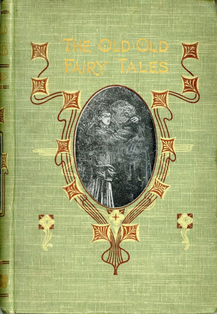 THE OLD OLD FAIRY TALES. Collected and Edited by Mrs. Valentine. Mrs. Richard Valentine, Laura Belinda Charlotte Jewry.