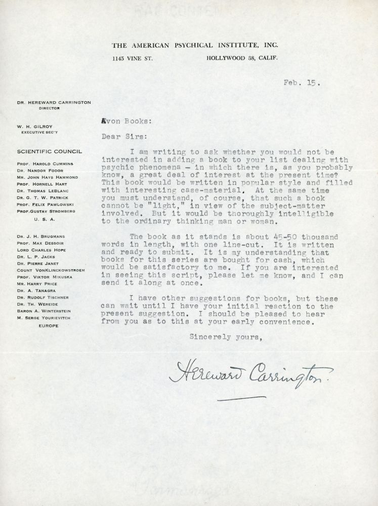 TYPED LETTER SIGNED (TLS). 1 page, dated 15 February n.y. [1958] on The American Psychical institute, Inc. letterhead, to Avon Books. Hereward Carrington.