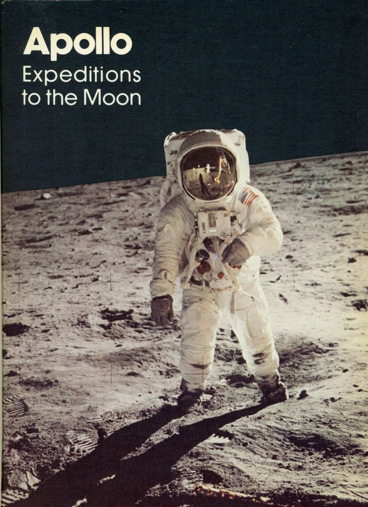 APOLLO EXPEDITIONS TO THE MOON. Edgar M. Cortright.