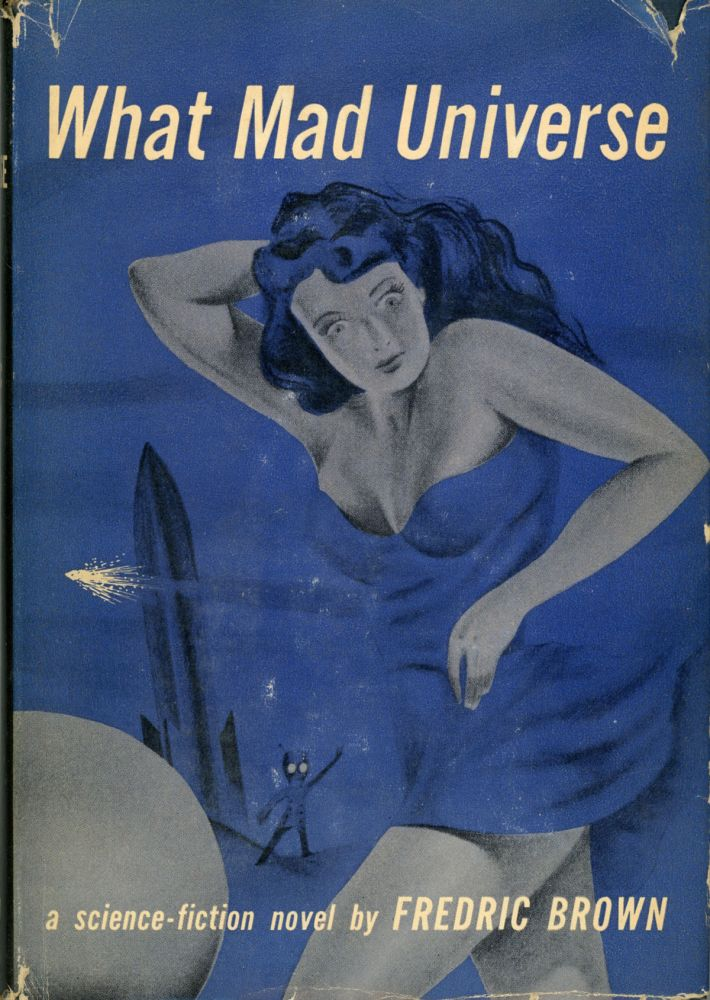WHAT MAD UNIVERSE. Fredric Brown.