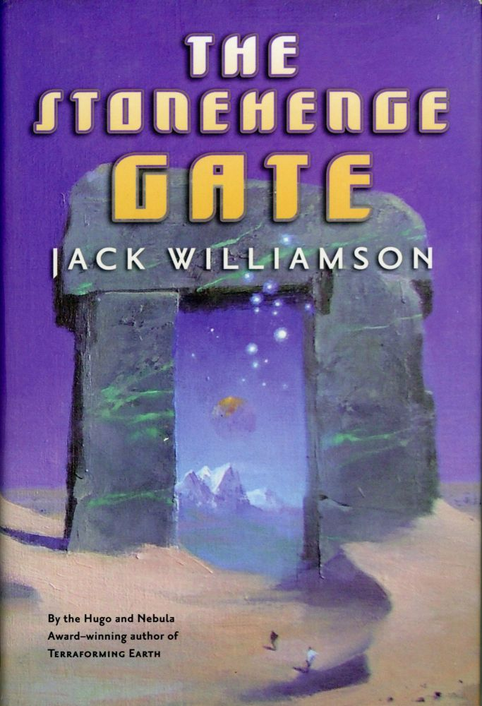 THE STONEHENGE GATE. Jack Williamson, John Stewart Williamson.