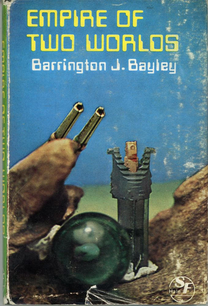 EMPIRE OF TWO WORLDS. Barrington J. Bayley.