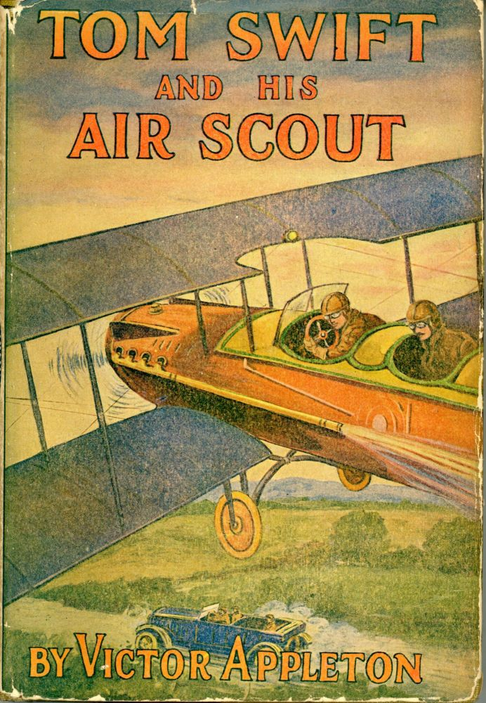TOM SWIFT AND HIS AIR SCOUT OR UNCLE SAM'S MASTERY OF THE SKY. Victor Appleton, Howard R. Garis.