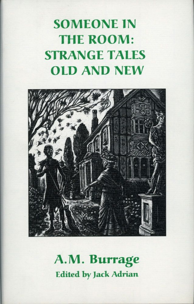 SOMEONE IN THE ROOM: STRANGE TALES OLD AND NEW. Edited by Jack Adrian. Burrage.
