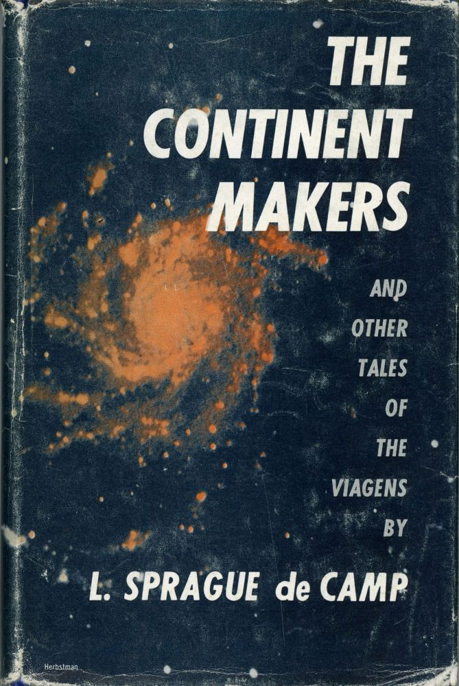 THE CONTINENT MAKERS AND OTHER TALES OF THE VIAGENS. L. Sprague De Camp.