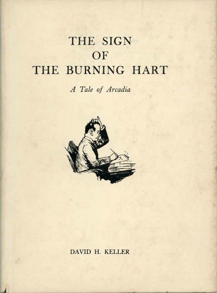 THE SIGN OF THE BURNING HART: A TALE OF ARCADIA. David Keller.