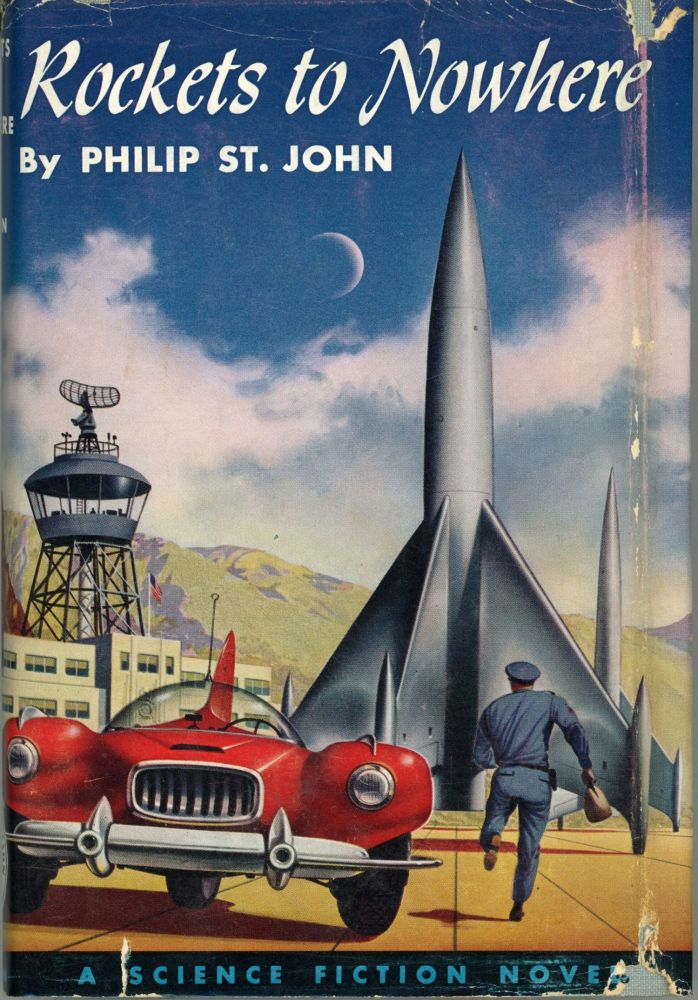 "ROCKETS TO NOWHERE by Philip St. John [pseudonym]. Lester Del Rey, ""Philip St. John."""
