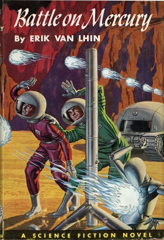 "BATTLE ON MERCURY by Erik van Lhin [pseudonym]. Lester Del Rey, ""Eric Van Lhin."""
