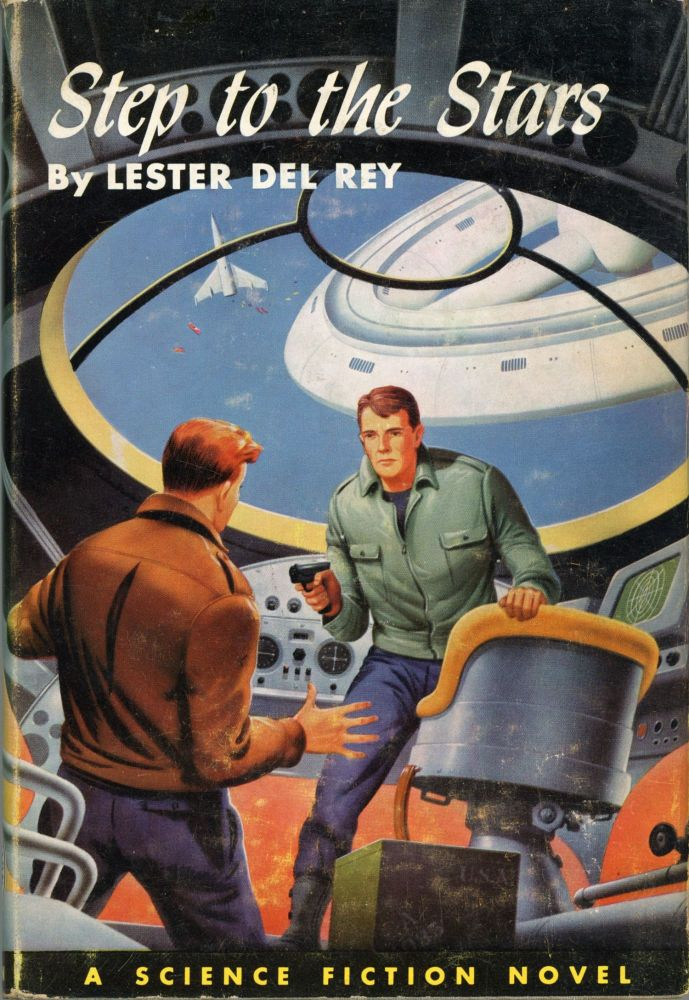 STEP TO THE STARS. Lester Del Rey.