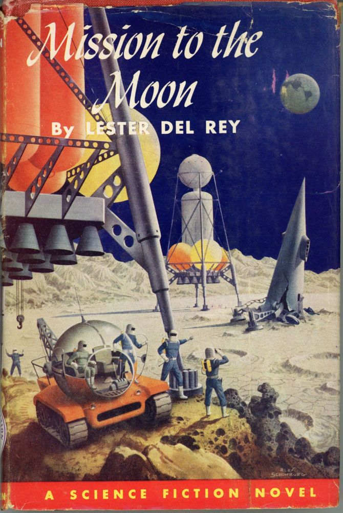 MISSION TO THE MOON. Lester Del Rey.