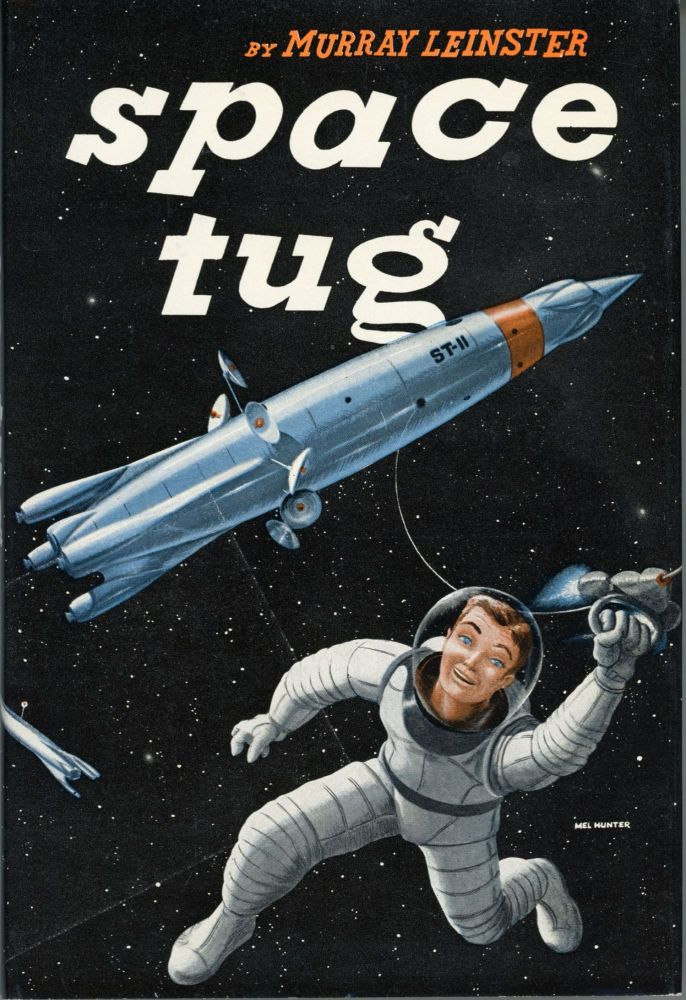 SPACE TUG. Murray Leinster, William Fitzgerald Jenkins.