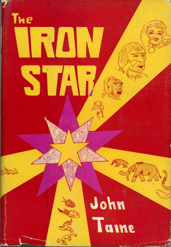 THE IRON STAR. John Taine, Eric Temple Bell.