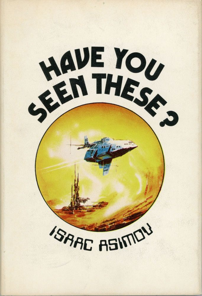HAVE YOU SEEN THESE? Isaac Asimov.