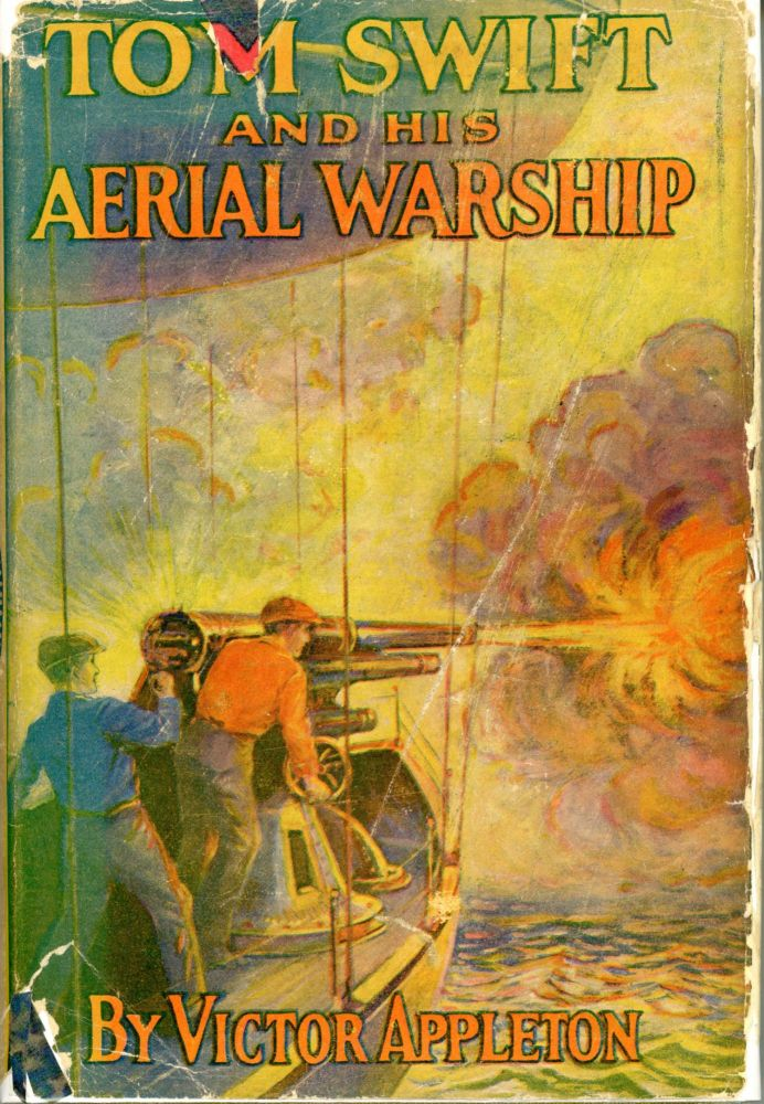 TOM SWIFT AND HIS AERIAL WARSHIP OR THE NAVAL TERROR OF THE SEAS. Victor Appleton, Howard R. Garis.