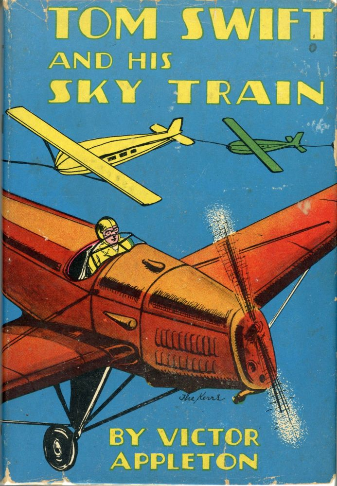 TOM SWIFT AND HIS SKY TRAIN OR OVERLAND THROUGH THE CLOUDS. Victor Appleton, Howard R. Garis.
