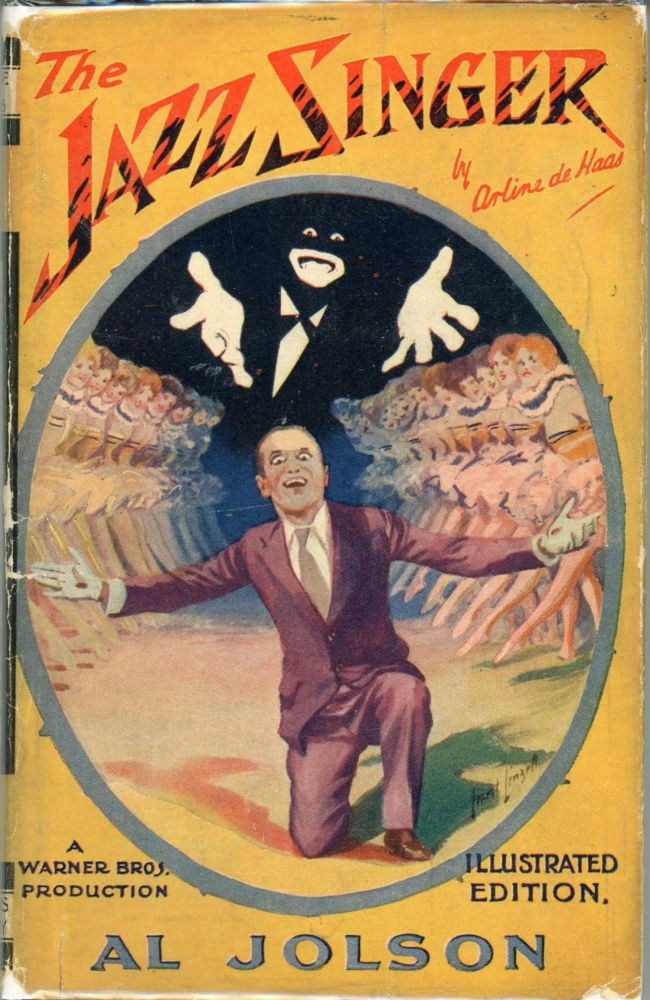 THE JAZZ SINGER: A STORY OF PATHOS AND LAUGHTER. Novelized by Arline de Haas from the Play by Samson Raphaelson. Illustrated with Scenes from the Photoplay a Warner Bros. Production Starring Al Jolson. Arline De Haas.