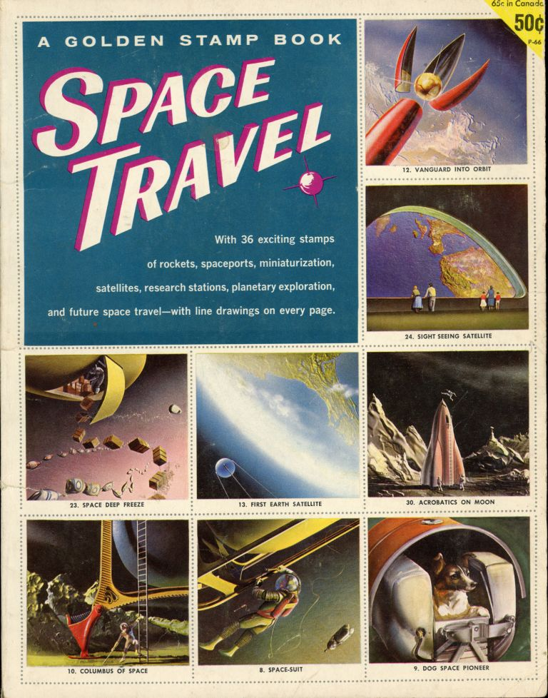 A GOLDEN STAMP BOOK: SPACE TRAVEL ... [caption title]. Otto Binder.