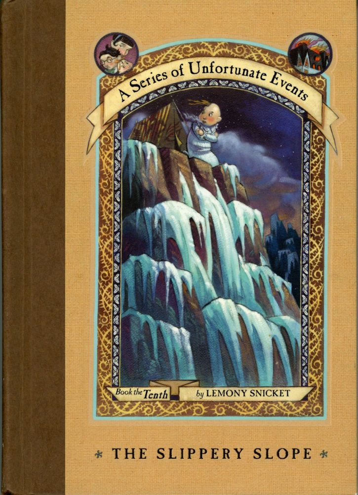 """A SERIES OF UNFORTUNATE EVENTS, BOOK THE TENTH: THE SLIPPERY SLOPE by Lemony Snicket [pseudonym]. Daniel Handler, """"Lemony Snicket."""""""