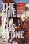 THE FIRE IN THE STONE: PREHISTORIC FICTION FROM CHARLES DARWIN TO JEAN M. AUEL. Nicholas Ruddick.