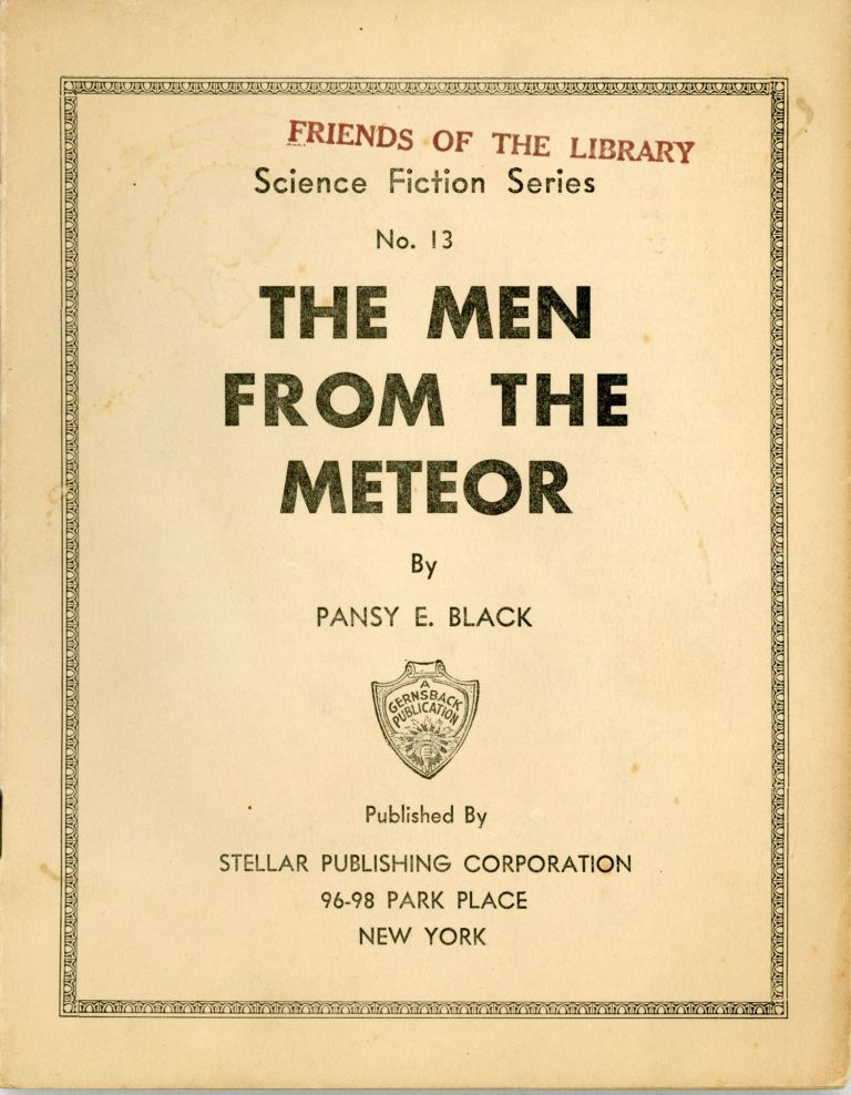 THE MEN FROM THE METEOR ... [cover title]. Black. Pansy E., pseudonym?