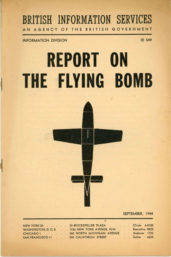 REPORT ON THE FLYING BOMB ... [cover title]. An Agency of the British Government British Information Services, Duncan, Information Division. Sandys.
