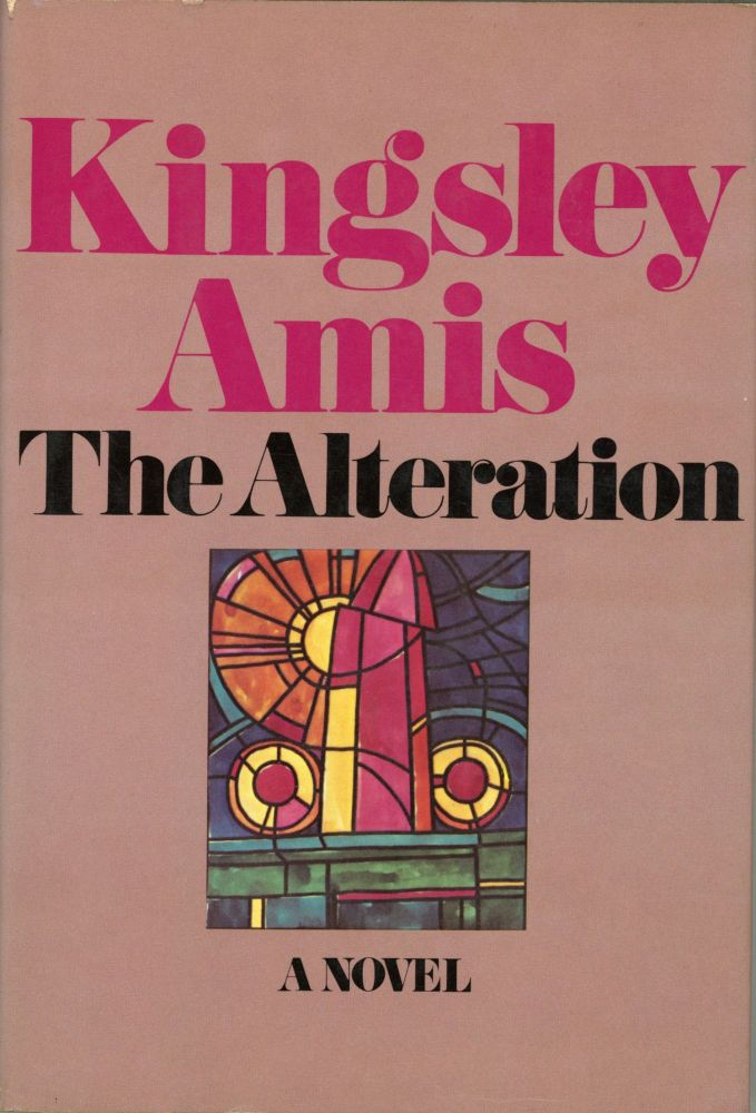 THE ALTERATION. Kingsley Amis.