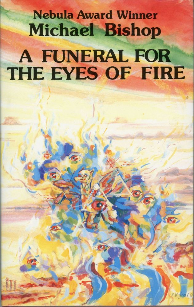 A FUNERAL FOR THE EYES OF FIRE. Michael Bishop.