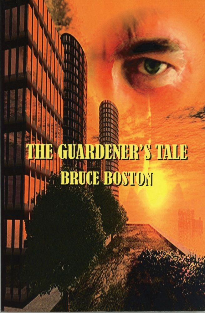 THE GUARDENER'S TALE. Bruce Boston.