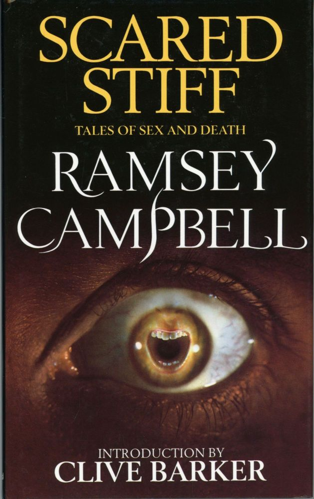 SCARED STIFF: TALES OF SEX AND DEATH. Ramsey Campbell.