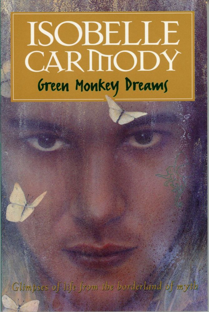 GREEN MONKEY DREAMS: STORIES. Isobelle Carmody.