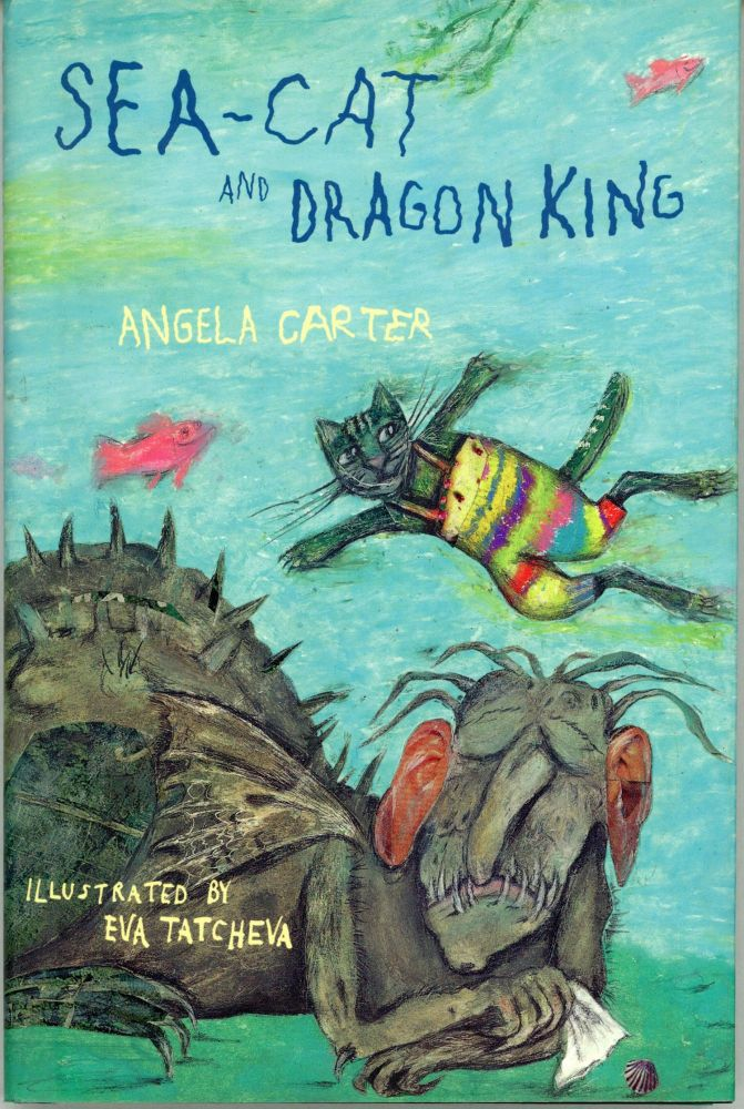 SEA-CAT AND DRAGON KING. Angela Carter.