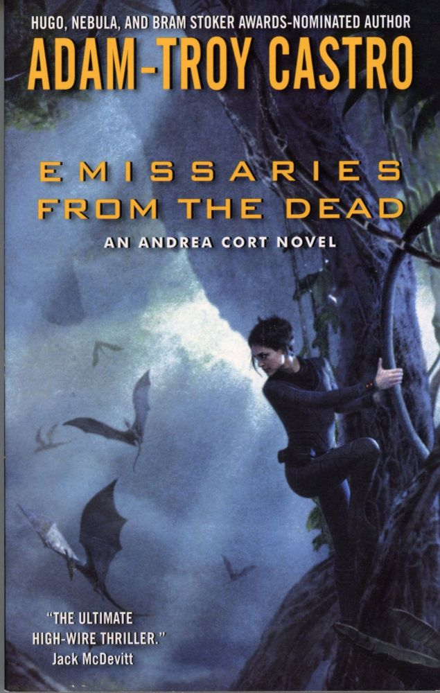 EMISSARIES FROM THE DEAD: AN ANDREA CORT NOVEL. Adam Troy Castro.