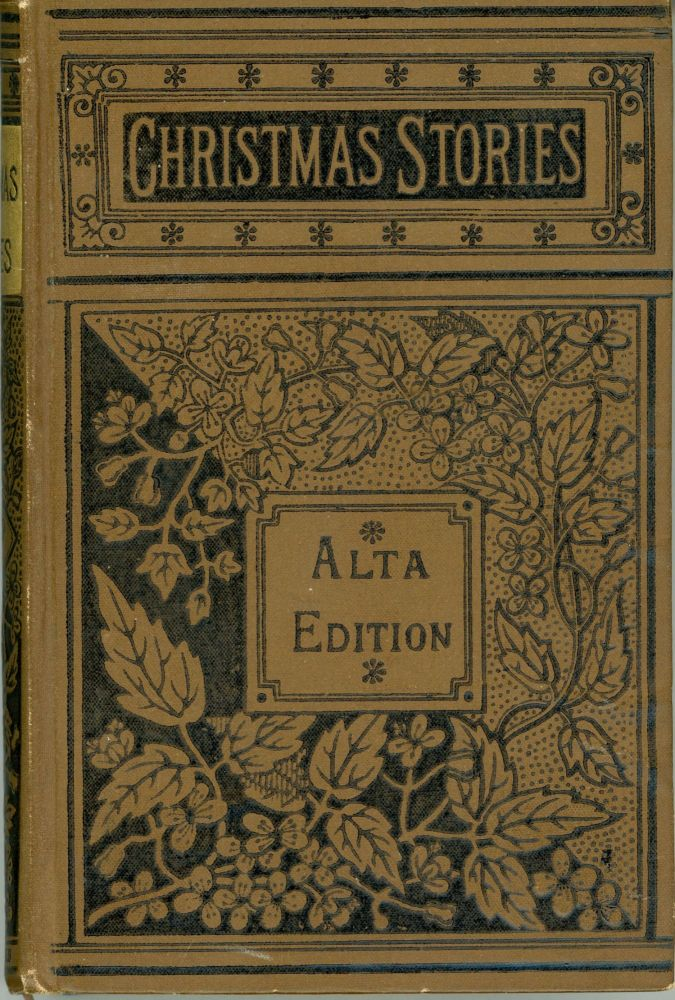 CHRISTMAS STORIES: A PARLOR COMPANION, FOR CHRISTMAS, NEW YEAR, AND ALL SEASONS. Anonymously Edited Anthology.