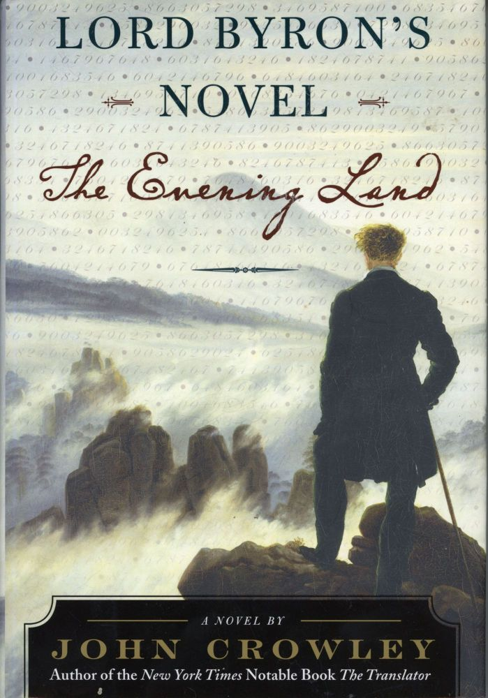 LORD BYRON'S NOVEL: THE EVENING LAND. John Crowley.