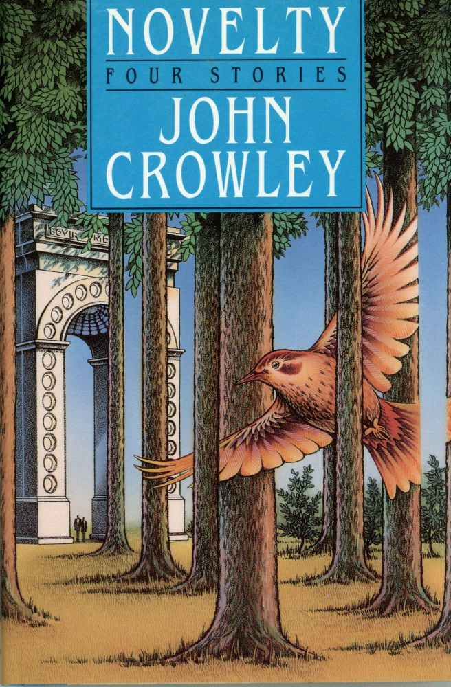 NOVELTY. John Crowley.