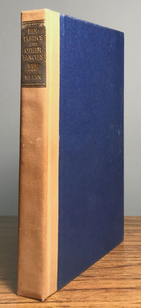 FANTASTICS AND OTHER FANCIES ... Edited by Charles Woodward Hutson. Lafcadio Hearn.