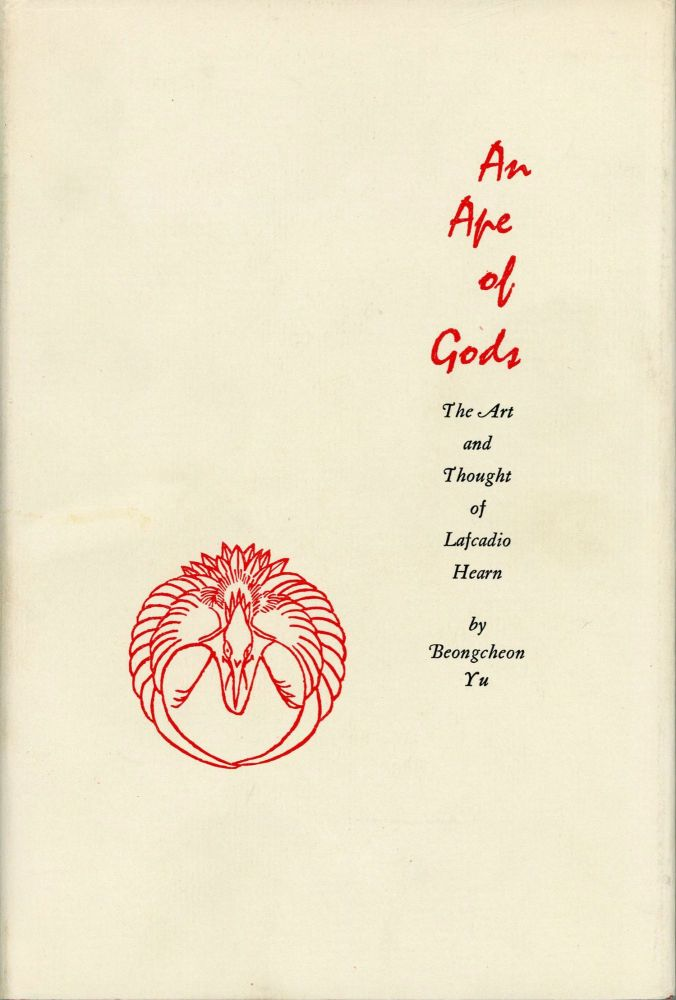 AN APE OF GODS: THE ART AND THOUGHT OF LAFCADIO HEARN. Lafcadio Hearn, Beong-cheon Yu.