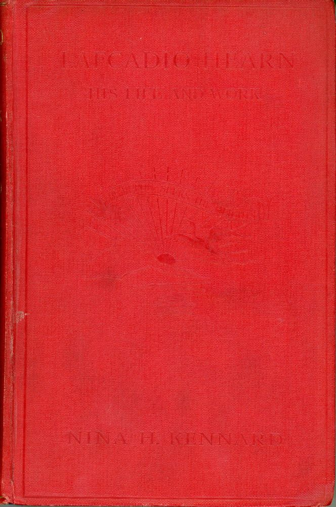 LAFCADIO HEARN ... CONTAINING SOME LETTERS FROM LAFCADIO HEARN TO HIS HALF-SISTER, MRS. ATKINSON. Lafcadio Hearn, Nina H. Kennard.