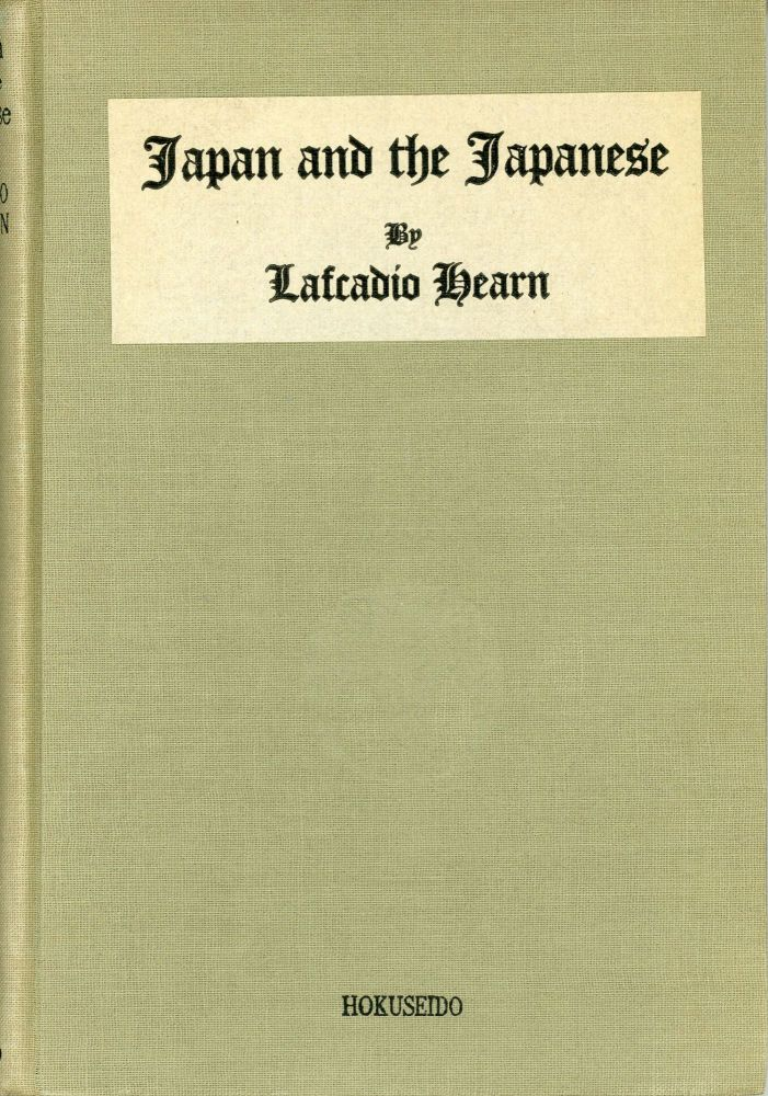 JAPAN AND THE JAPANESE ... Compiled with Notes by T. Ochiai. Lafcadio Hearn.