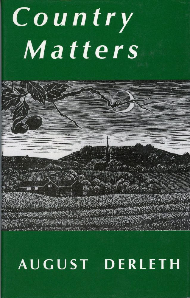 COUNTRY MATTERS ... Collected and Introduced by Peter Ruber. August Derleth.