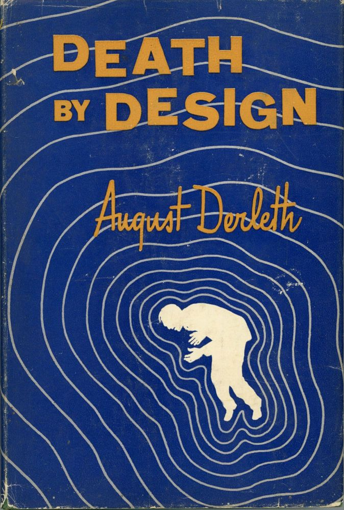 DEATH BY DESIGN. August Derleth.