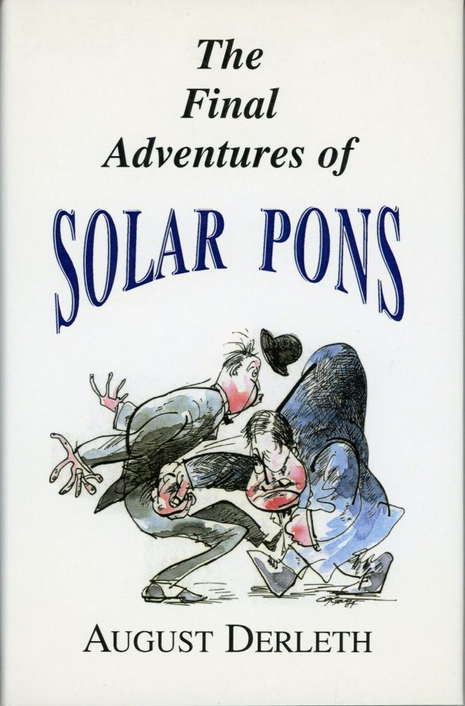 THE FINAL ADVENTURES OF SOLAR PONS ... Edited and Introduced by Peter Ruber. August Derleth.