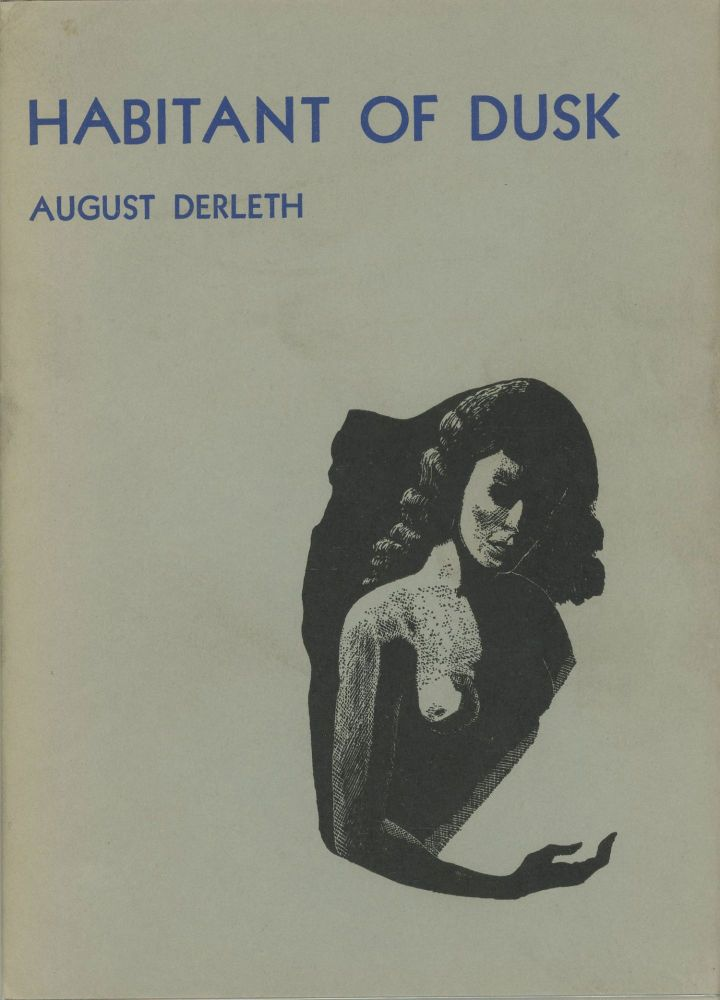 HABITANT OF DUSK: A GARLAND FOR CASSANDRA. August Derleth.