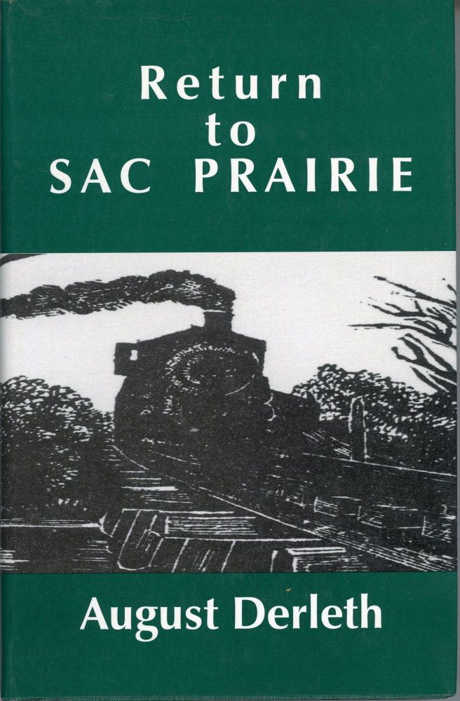 RETURN TO SAC PRAIRIE ... Collected and Introduced by Peter Ruber. August Derleth.